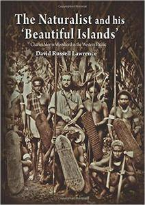 The Naturalist and his ?Beautiful Islands?: Charles Morris Woodford in the Western Pacific