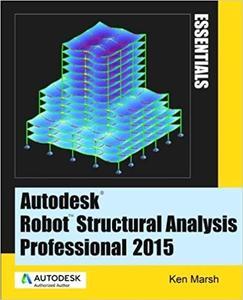 Autodesk Robot Structural Analysis Professional 2015: Essentials