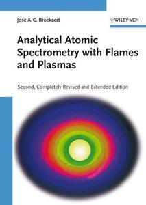 Analytical Atomic Spectrometry with Flames and Plasmas, 2nd Edition