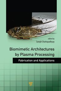 Biomimetic Architectures by Plasma Processing: Fabrication and Applications
