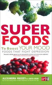 Superfoods to Boost Your Mood: Foods That Fight Depression