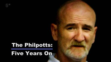 Ch5. - The Philpotts: Five Years On (2017)