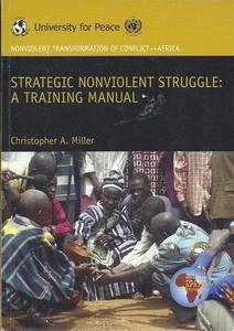 Strategic Nonviolent Struggle : A Training Manual