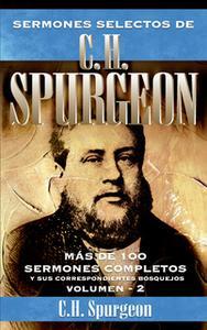 «Sermones selectos de C. H. Spurgeon Vol. 2» by Charles Haddon Spurgeon