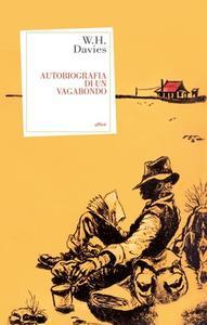 William H. Davies - Autobiografia di un vagabondo (2015)