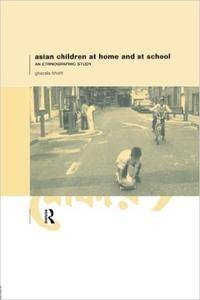 Asian Children at Home and at School: An Ethnographic Study
