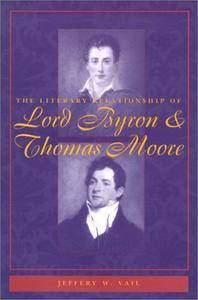 The Literary Relationship of Lord Byron and Thomas Moore