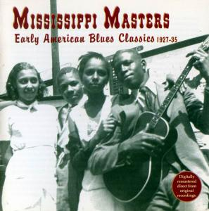 V.A. - Mississippi Masters: Early American Blues Classics 1927-35 (1994)