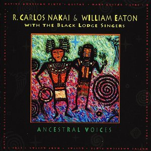 R. Carlos Nakai & William Eaton - Ancestral Voices (1992)
