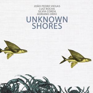 João Pedro Viegas, Luiz Rocha, Silvia Corda, Adriano Orrù - Unkown Shores (2019)