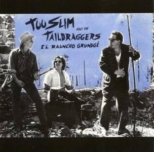 Too Slim And The Taildraggers - El Rauncho Grundge (1992)