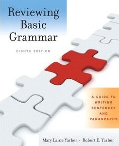 Reviewing Basic Grammar: A Guide to Writing Sentences and Paragraphs, 8th Edition