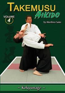 Takemusu Aikido Volume 4: Kokyunage