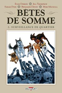 Bêtes de Somme - Tome 2 - Surveillance de Quartier
