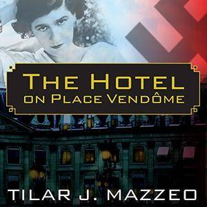 The Hotel on Place Vendome: Life, Death, and Betrayal at the Hotel Ritz in Paris [Audiobook]