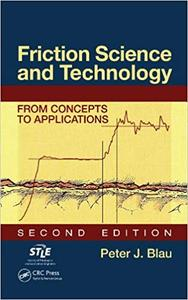 Friction Science and Technology From Concepts to Applications, Second Edition