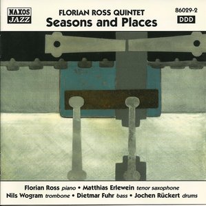 Florian Ross Quintet - Seasons and Places (1998)