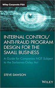 Internal Control/Anti-Fraud Program Design for the Small Business  (repost)