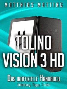 Tolino Vision 3 HD - das inoffizielle Handbuch. Anleitung, Tipps, Tricks