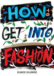 How to Get Into Fashion: A complete guide for models, creatives and anyone interested in the world of fashion