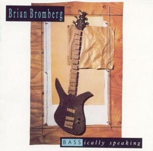 Brian Bromberg - BASSically Speaking (1990) {Nova}