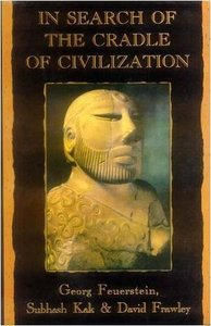 In Search of the Cradle of Civilization: New Light on Ancient India (Repost)