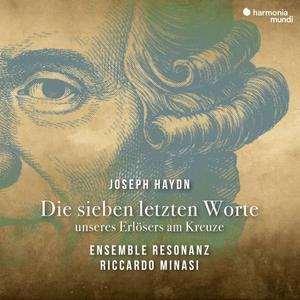 Ensemble Rezonanz & Riccardo Minasi - Haydn: Die sieben letzten Worte unseres Erlösers am Kreuze (2019)