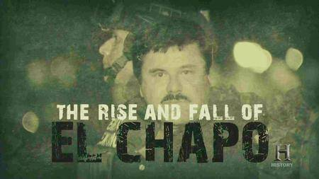 History Channel - The Rise and Fall of El Chapo (2016)