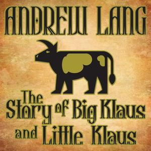 «The Story of Big Klaus and Little Klaus» by Andrew Lang