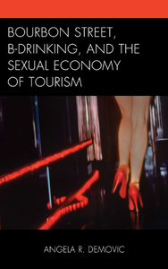 Bourbon Street, B-Drinking, and the Sexual Economy of Tourism