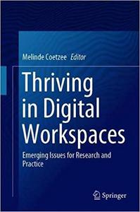 Thriving in Digital Workspaces Emerging Issues for Research and Practice