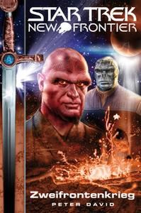 «Star Trek New Frontier - Episode 02: Zweifrontenkrieg» by Peter David