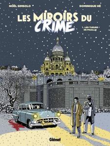 Les Miroirs du Crime - Tome 1 - Les Tueurs de Pigalle