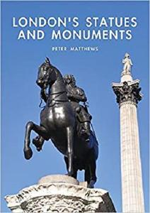 London's Statues and Monuments (Shire Library) [Repost]