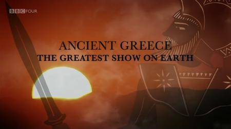 BBC - Ancient Greece: The Greatest Show on Earth (2013) [Repost]