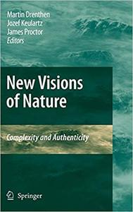 New Visions of Nature: Complexity and Authenticity