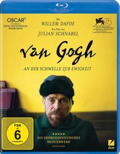 Van Gogh - An der Schwelle zur Ewigkeit / At Eternity's Gate (2018)