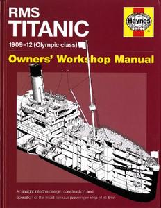 RMS Titanic 1909-12 (Olympic Class) (Owners' Workshop Manual)