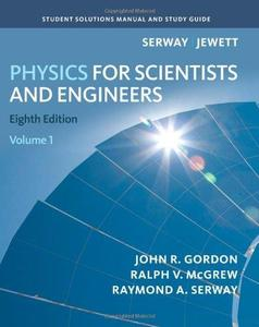 Student Solutions Manual, Volume 1 for Serway Jewett's Physics for Scientists and Engineers, 8th Edition