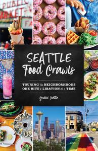 Seattle Food Crawls: Touring the Neighborhoods One Bite & Libation at a Time