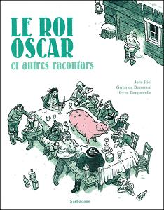 Roi Oscar et Autres Racontars