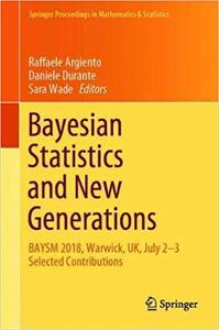 Bayesian Statistics and New Generations: BAYSM 2018, Warwick, UK, July 2-3 Selected Contributions