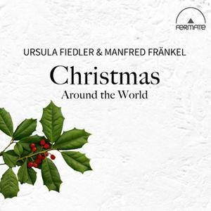 Ursula Fiedler & Manfred Frankel - Christmas Around the World (2016) [TR24][OF]
