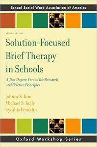 Solution-Focused Brief Therapy in Schools: A 360-Degree View of the Research and Practice Principles