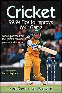 Cricket: 99.94 Tips to Improve Your Game [Repost]