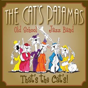 The Cat's Pajamas Old School Jazz Band - That's the Cat's! (2018)