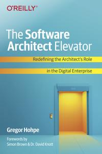 The Software Architect Elevator: Redefining the Architect's Role in the Digital Enterprise