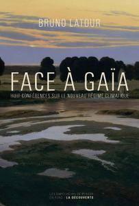"""Bruno Latour, """"Face à Gaïa : Huit conférences sur le nouveau régime climatique"""""""