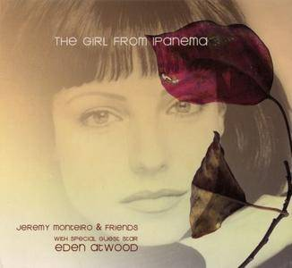 Jeremy Monteiro & Friends with Eden Atwood - The Girl from Ipanema (2000) [Reissue 2002]