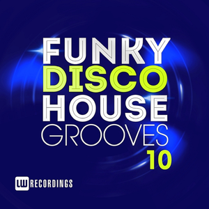 VA - Funky Disco House Grooves Vol. 10 (2018)